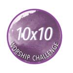 10x10 worship challenge