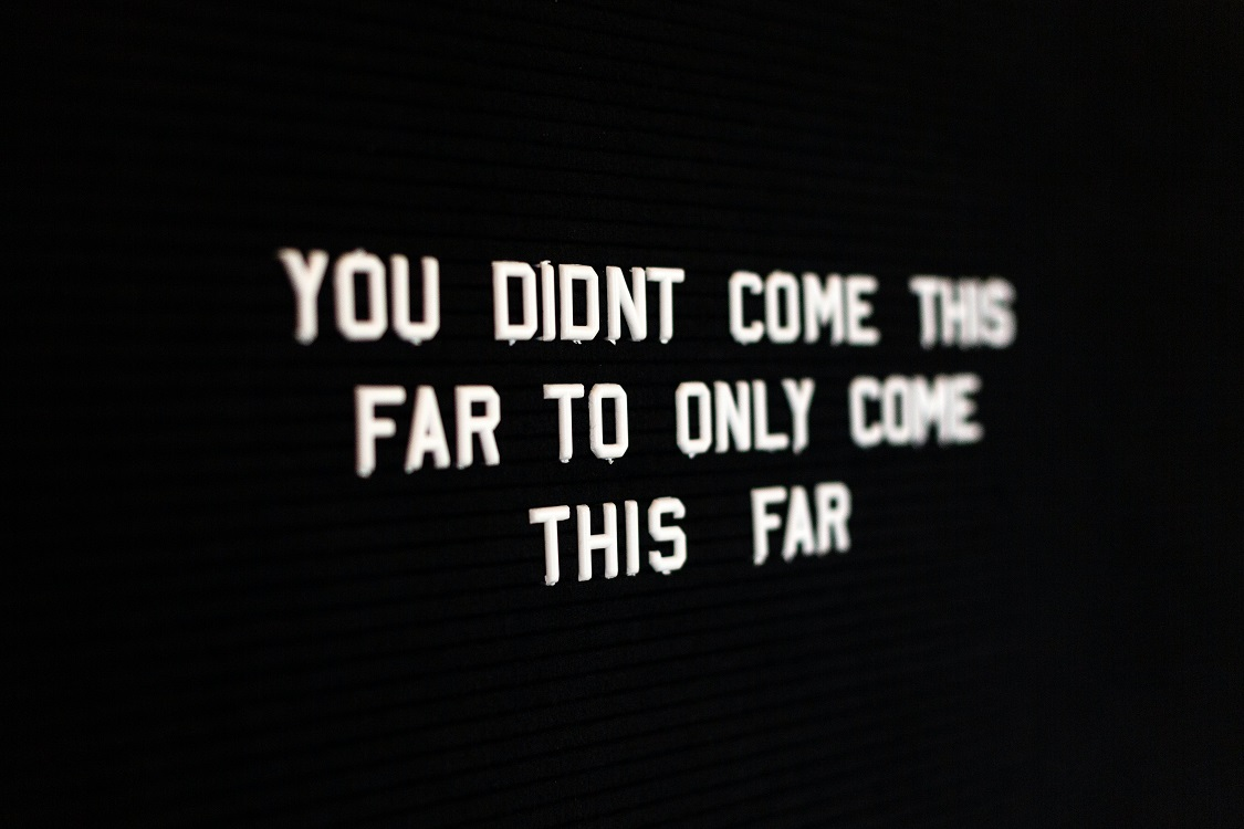 a sign saying you didn't come this far to only come this far